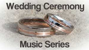 Wedding Ceremony Music Series