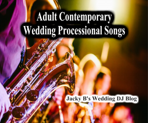 Adult Contemporary Wedding Processional Songs