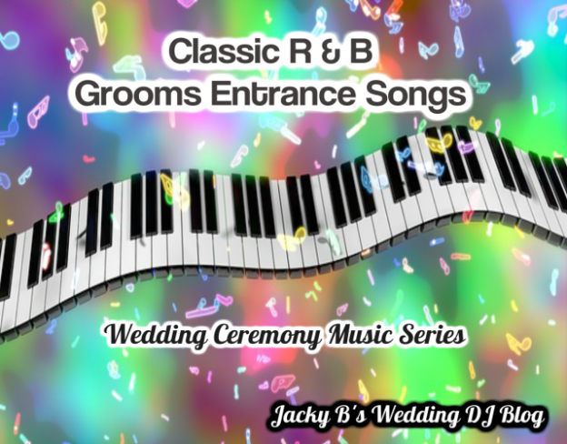 Classic R & B Grooms Entrance Songs