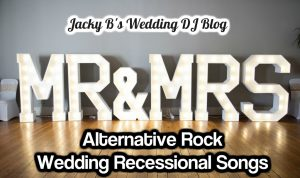 Alternative Rock Wedding Recessional Songs