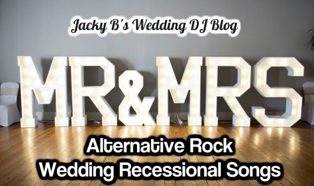 Wedding Recessional Songs 2017.Alternative Rock Wedding Recessional Songs Archives Jack Dj Jacky