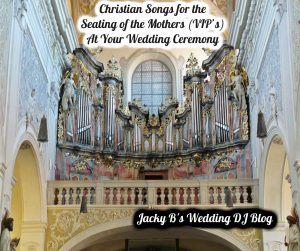 Christian songs for seating of the mothersVIP's at your wedding ceremony