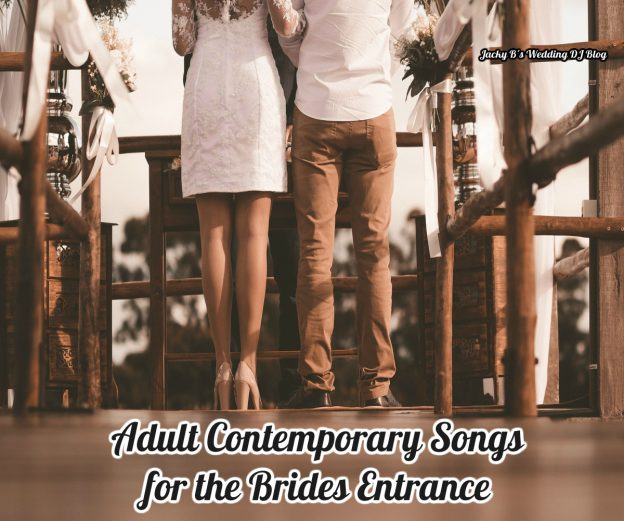 Adult Contemporary Songs for the Brides Entrance