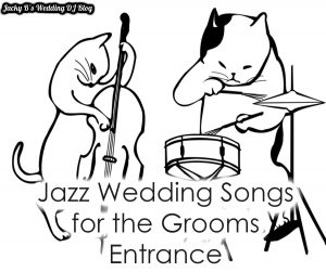 Jazz Wedding Songs for the Groom's Entrance