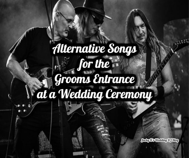 Alternative Songs for the Grooms Entrance at your Wedding Ceremony