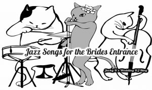 Jazz Songs for the Brides Entrance