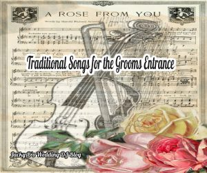 Traditional Songs for the Grooms Entrance